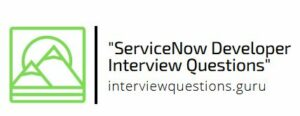 servicenow developer interview questions