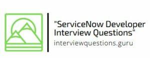 servicenow developer interview questions